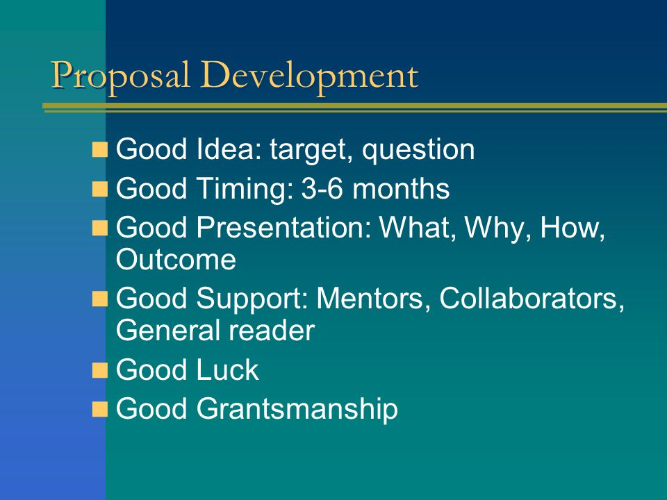 Proposal Development Good Idea: target, question