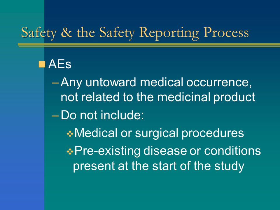 Safety & the Safety Reporting Process