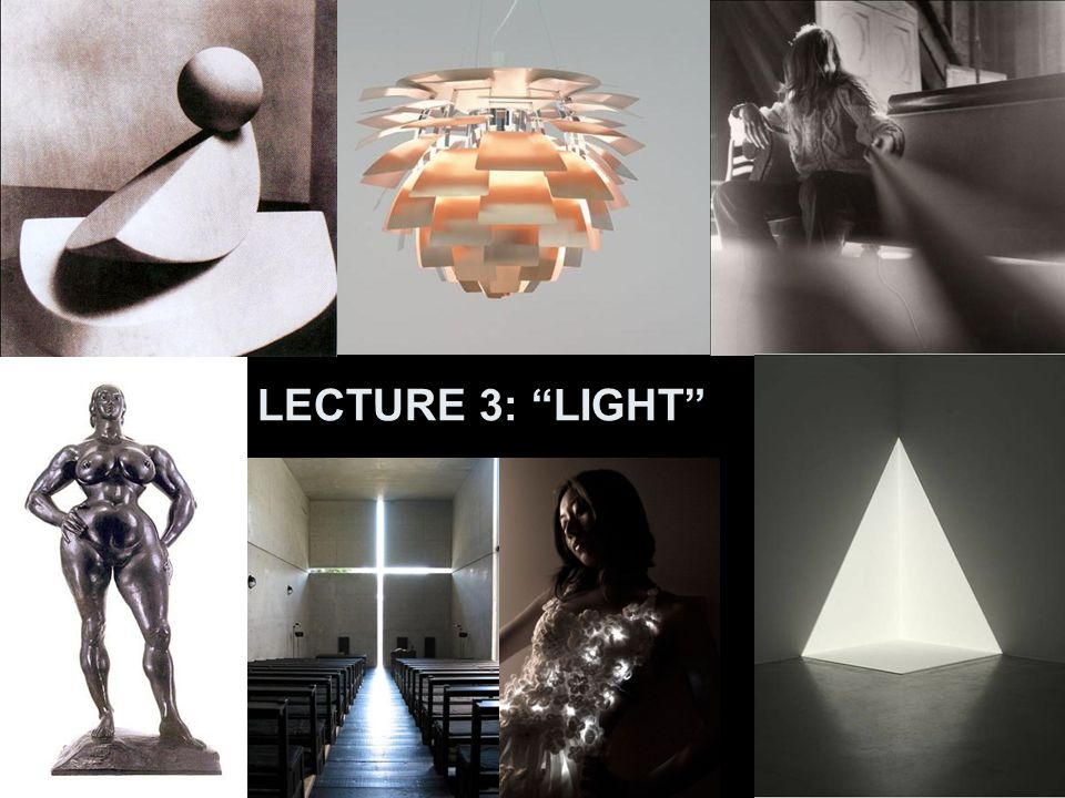 LECTURE 3: LIGHT