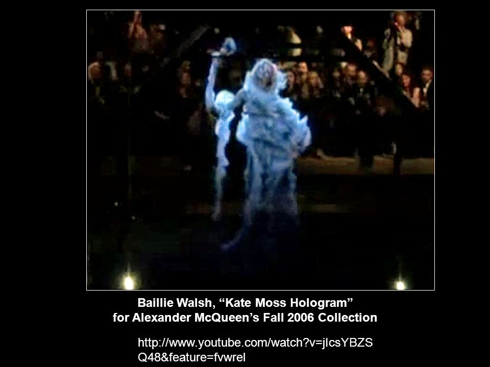 Baillie Walsh, Kate Moss Hologram for Alexander McQueen's Fall 2006 Collection