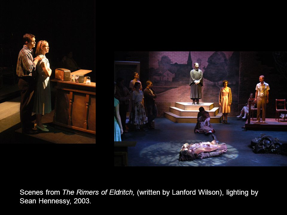 Scenes from The Rimers of Eldritch, (written by Lanford Wilson), lighting by Sean Hennessy, 2003.