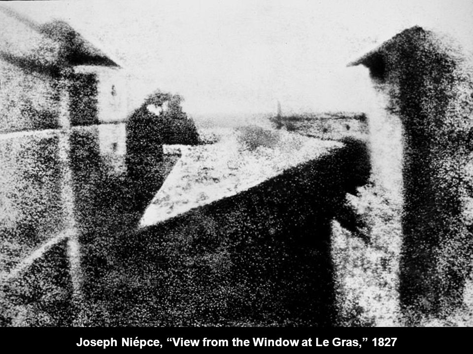 Joseph Niépce, View from the Window at Le Gras, 1827