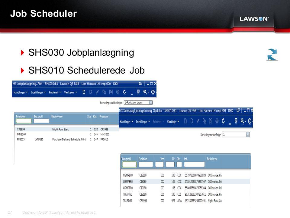 Job Scheduler SHS030 Jobplanlægning SHS010 Schedulerede Job