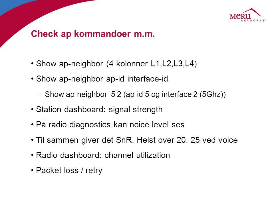 Check ap kommandoer m.m. Show ap-neighbor (4 kolonner L1,L2,L3,L4)