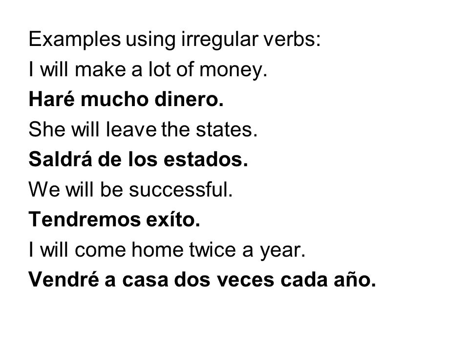Examples using irregular verbs: