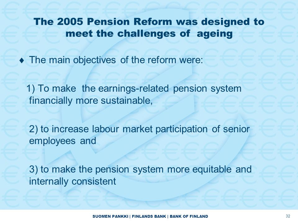 The 2005 Pension Reform was designed to meet the challenges of ageing