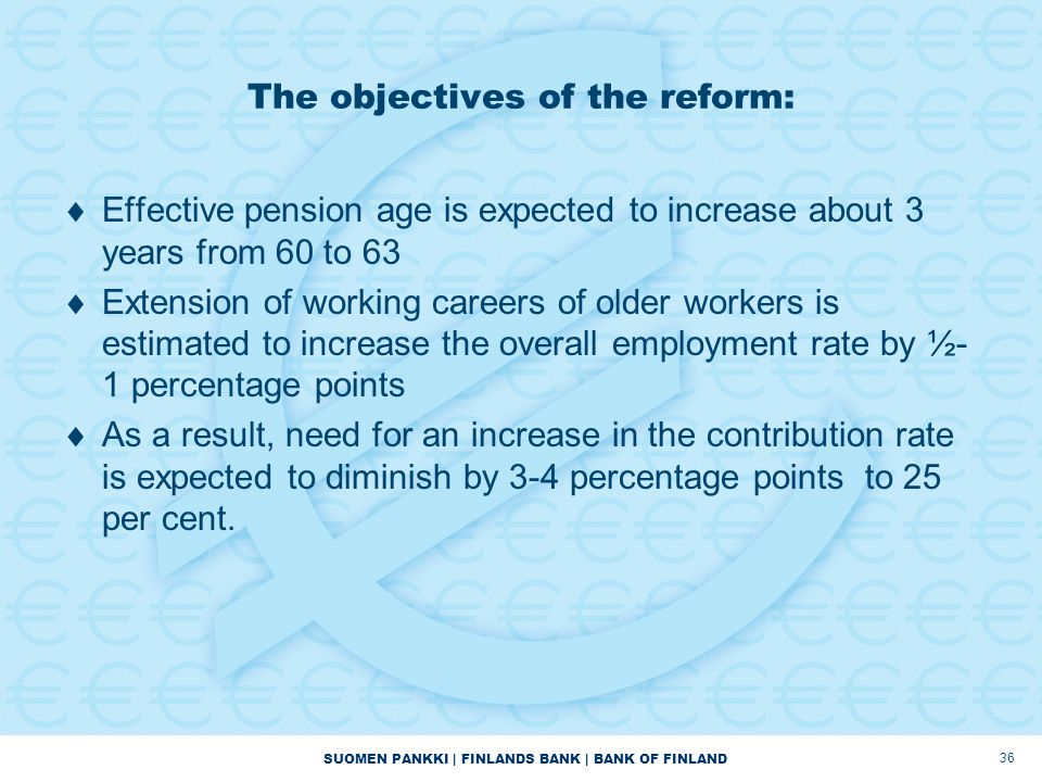The objectives of the reform: