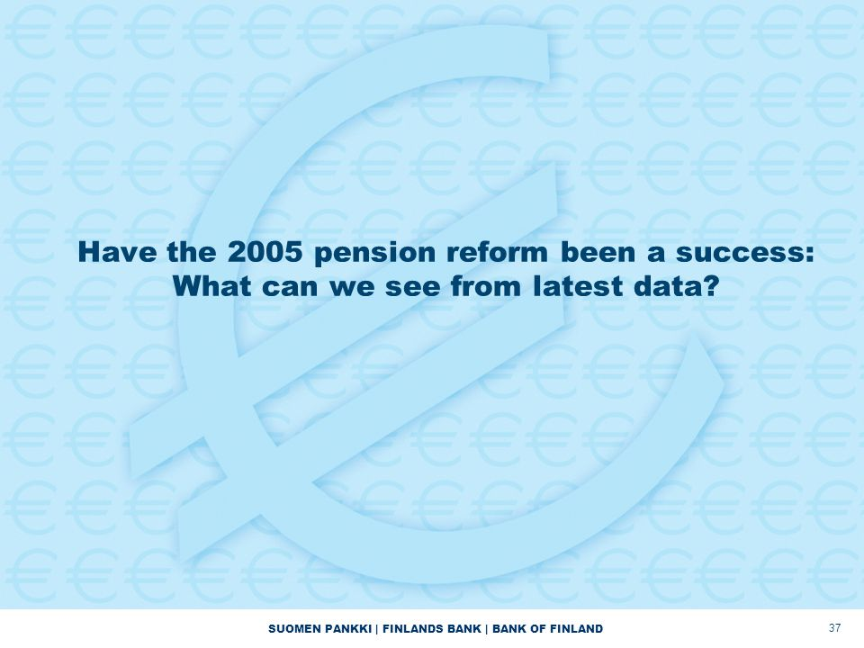 Have the 2005 pension reform been a success: What can we see from latest data