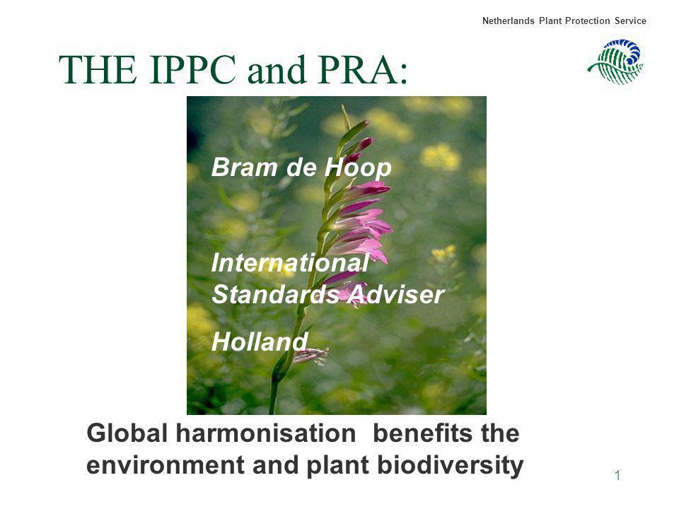 THE IPPC and PRA: Bram de Hoop International Standards Adviser Holland