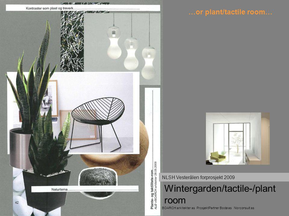 Wintergarden/tactile-/plant room