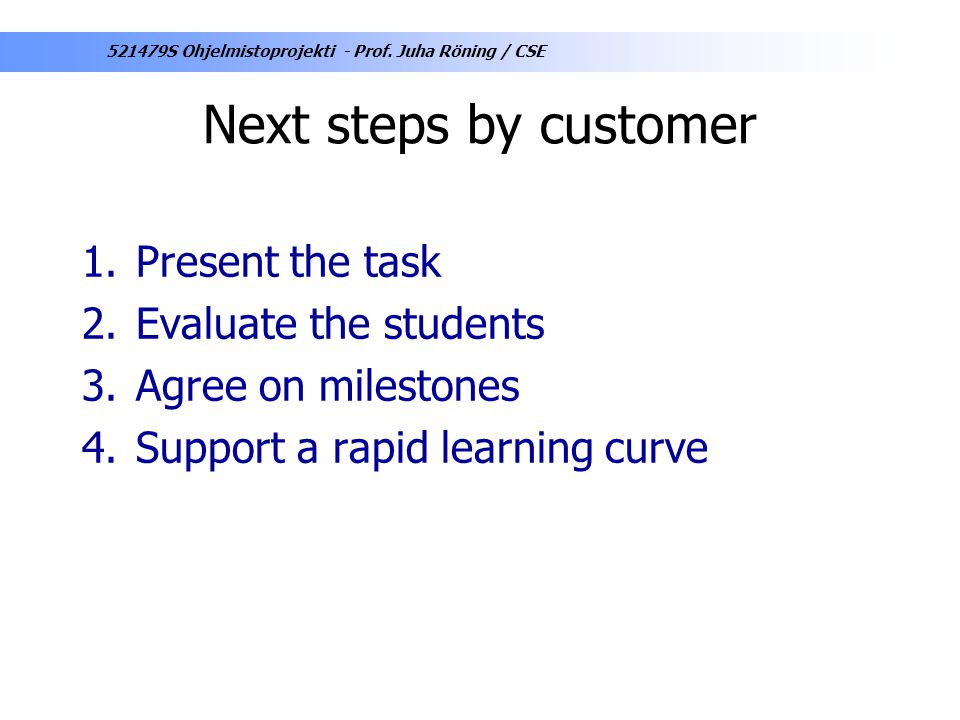 Next steps by customer Present the task Evaluate the students
