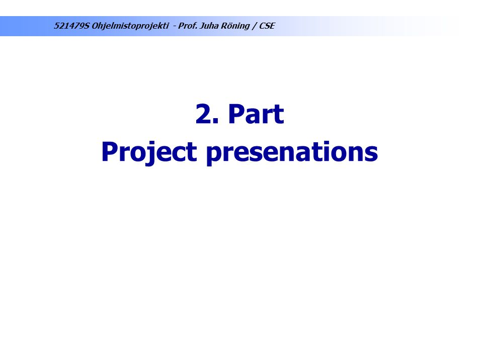 2. Part Project presenations