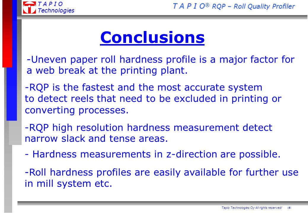 Conclusions Uneven paper roll hardness profile is a major factor for