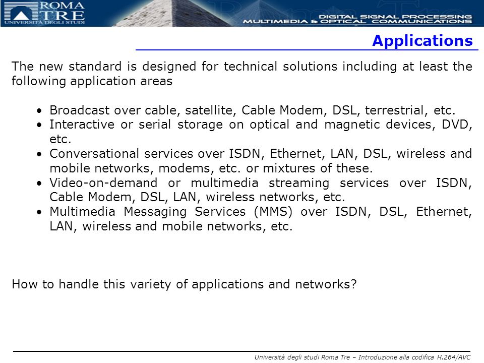 Applications The new standard is designed for technical solutions including at least the following application areas.