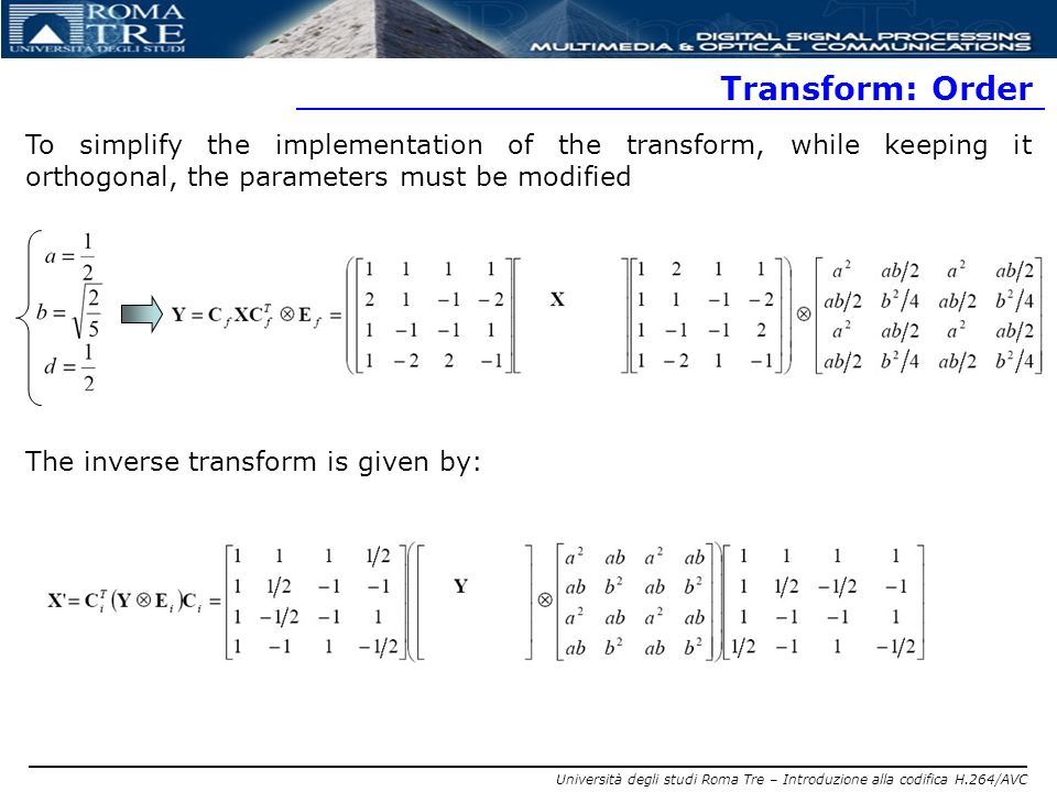 Transform: Order To simplify the implementation of the transform, while keeping it orthogonal, the parameters must be modified.