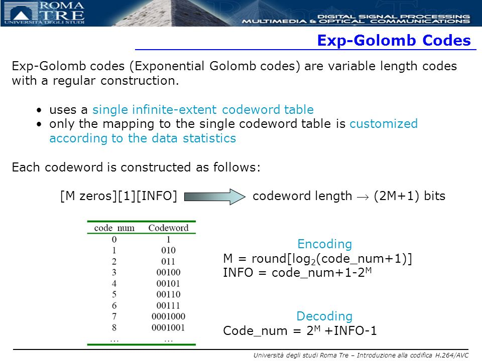 Exp-Golomb Codes Exp-Golomb codes (Exponential Golomb codes) are variable length codes with a regular construction.