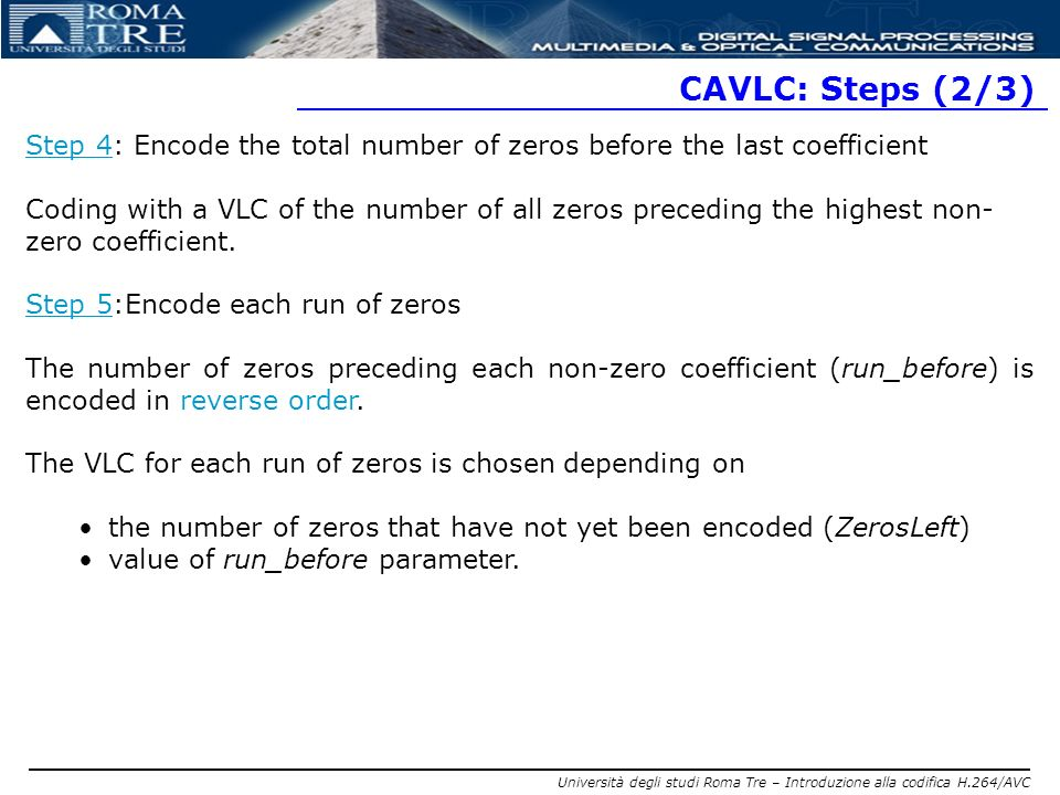 CAVLC: Steps (2/3) Step 4: Encode the total number of zeros before the last coefficient.