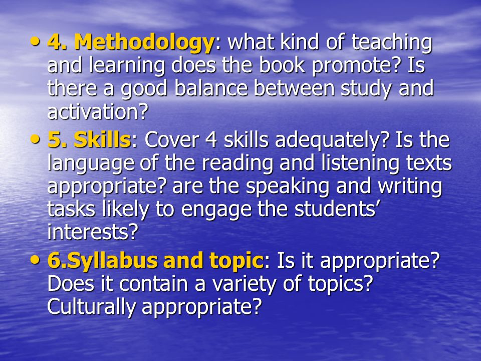 4. Methodology: what kind of teaching and learning does the book promote Is there a good balance between study and activation