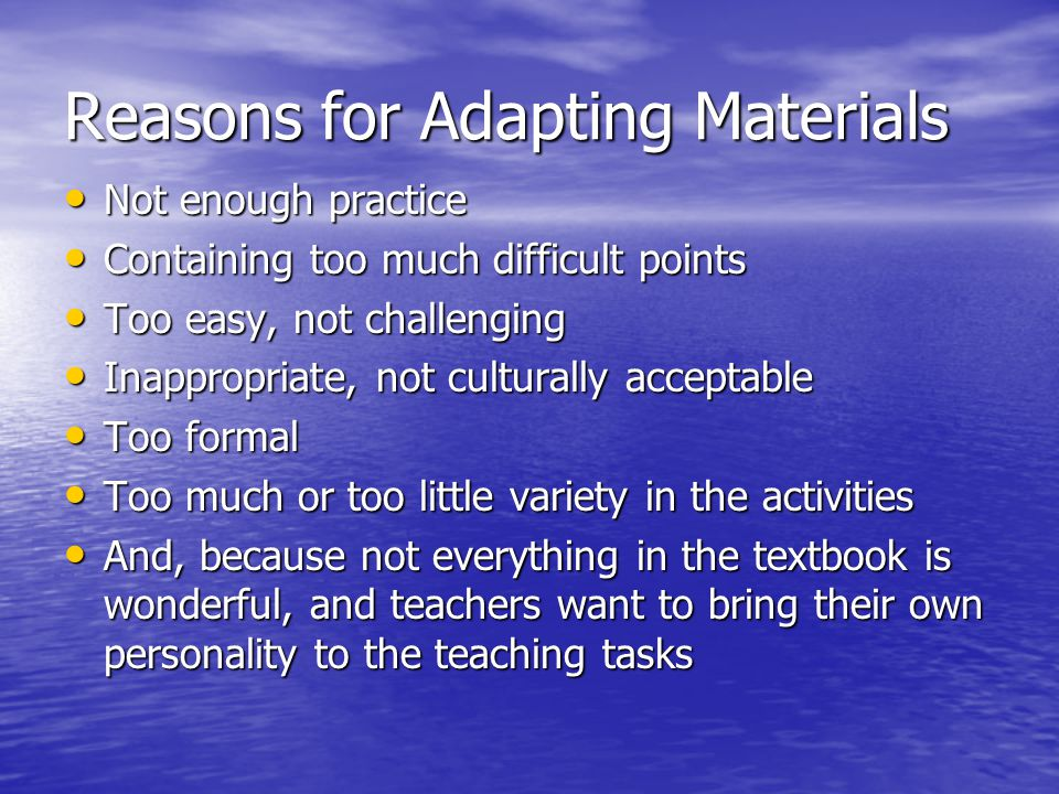 Reasons for Adapting Materials