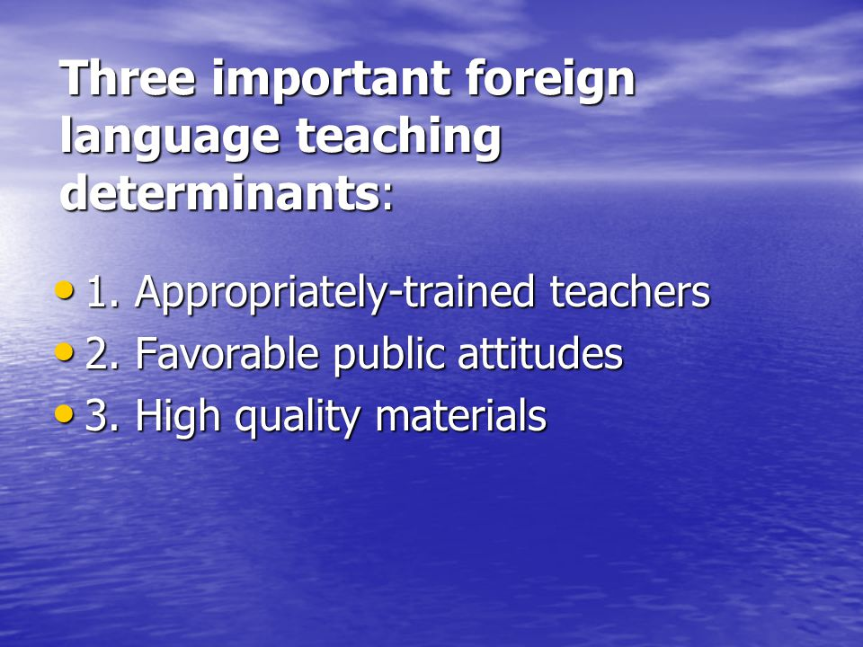 Three important foreign language teaching determinants: