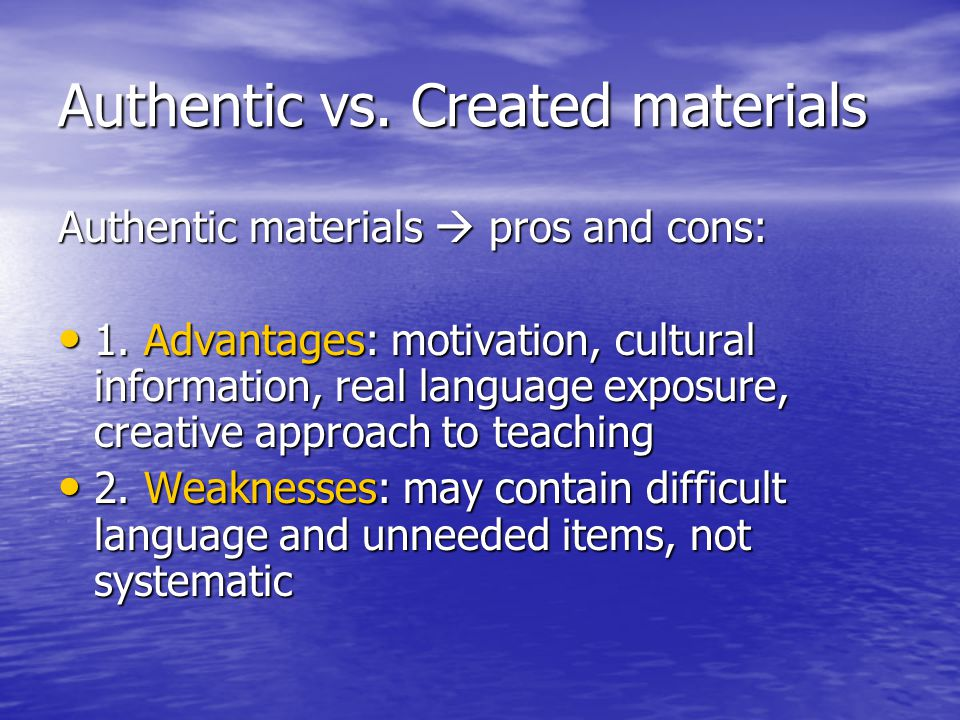 Authentic vs. Created materials