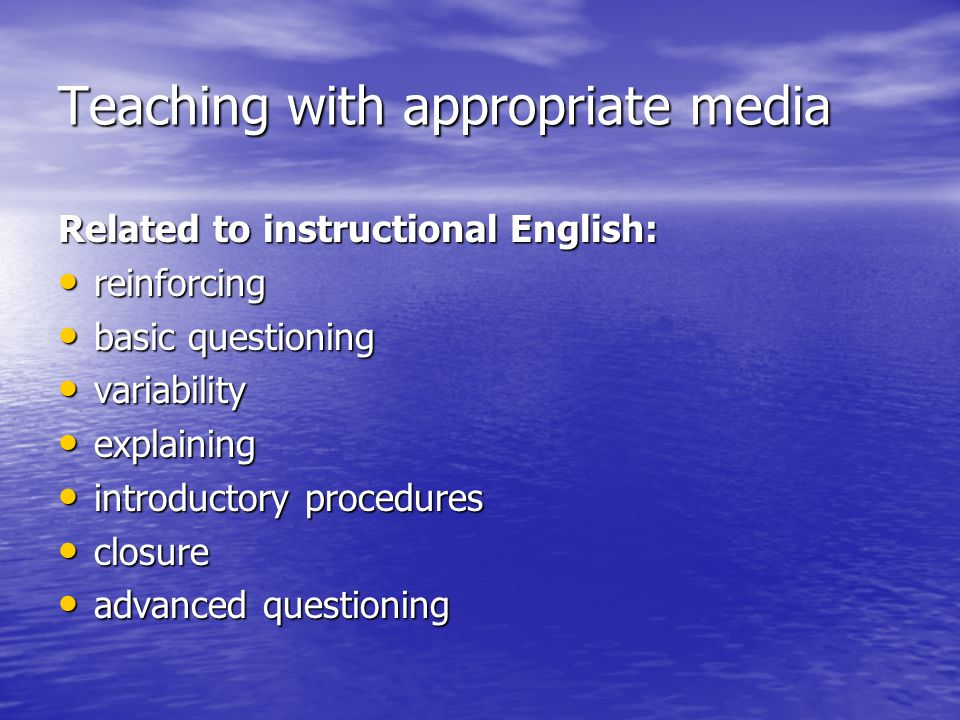 Teaching with appropriate media