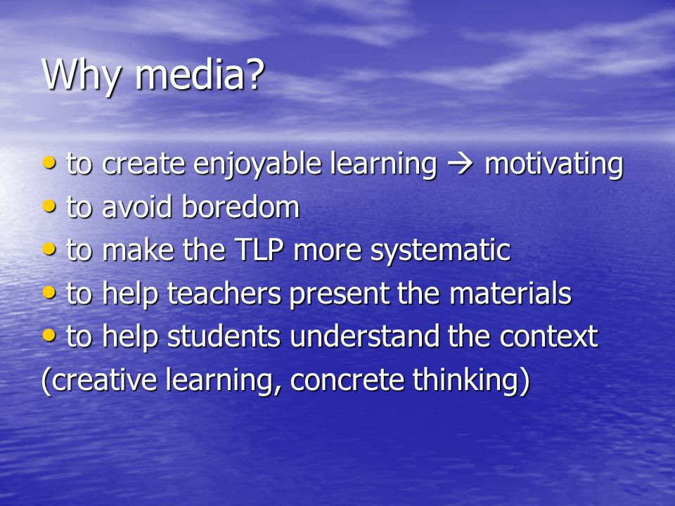 Why media to create enjoyable learning  motivating to avoid boredom