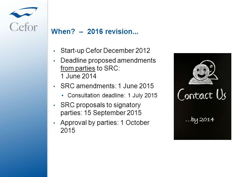 When – 2016 revision... Start-up Cefor December 2012