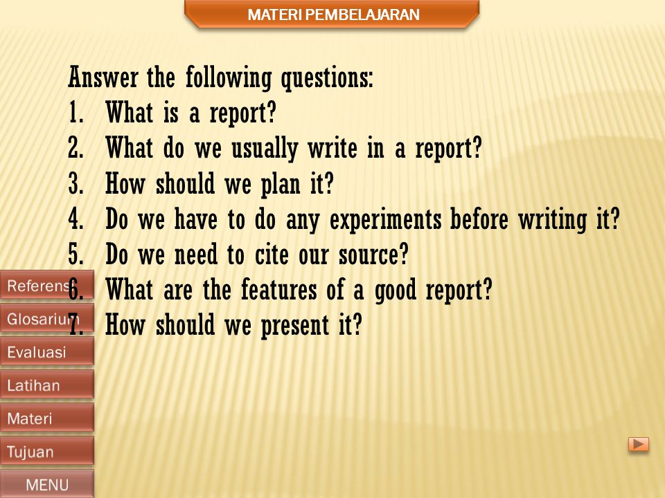 Answer the following questions: What is a report