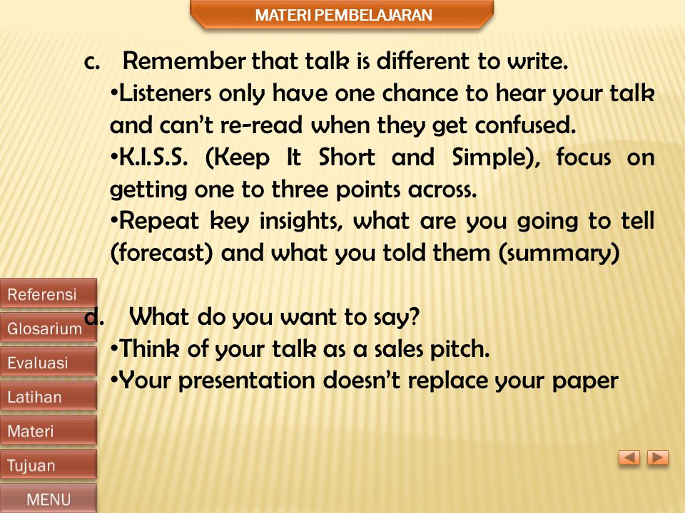 Remember that talk is different to write.
