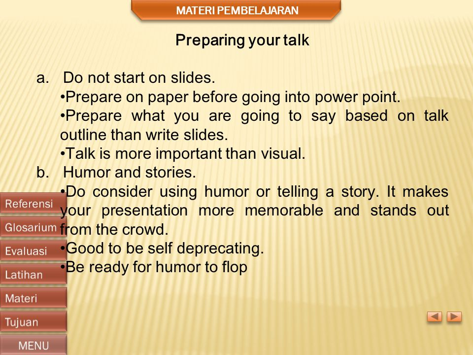 Prepare on paper before going into power point.