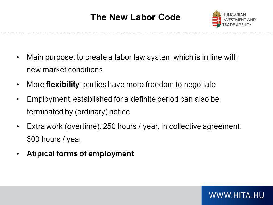 The New Labor Code Main purpose: to create a labor law system which is in line with new market conditions.
