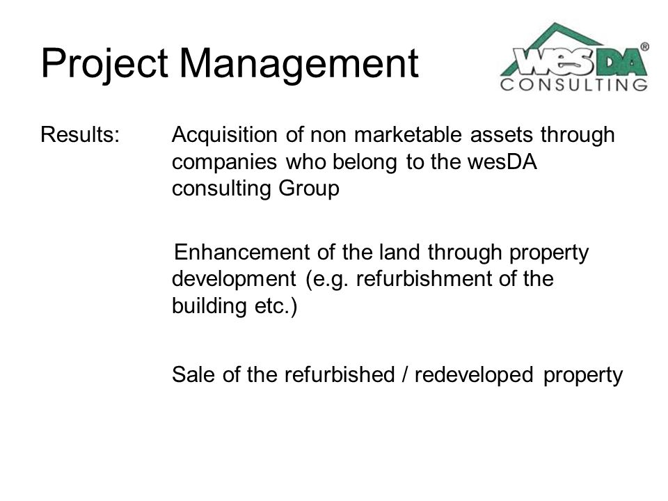 Project Management Results: Acquisition of non marketable assets through companies who belong to the wesDA consulting Group.