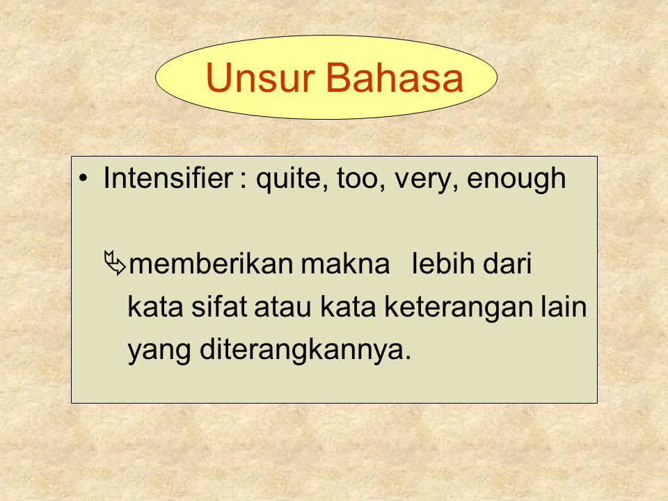 Unsur Bahasa Intensifier : quite, too, very, enough