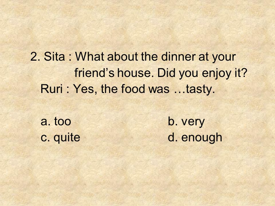 2. Sita : What about the dinner at your