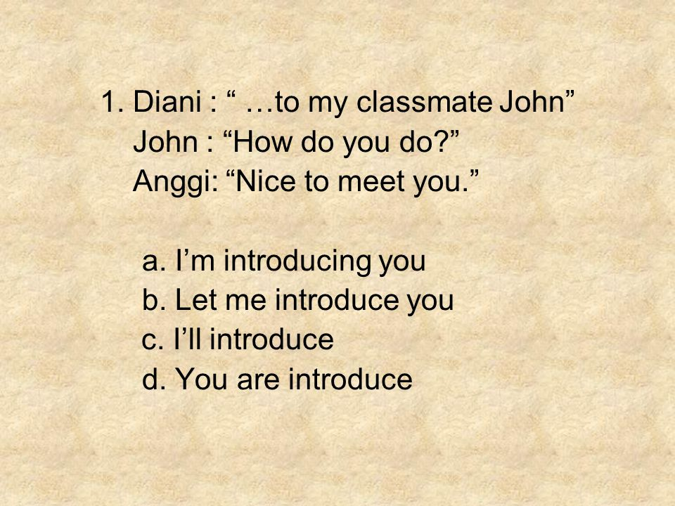 1. Diani : …to my classmate John