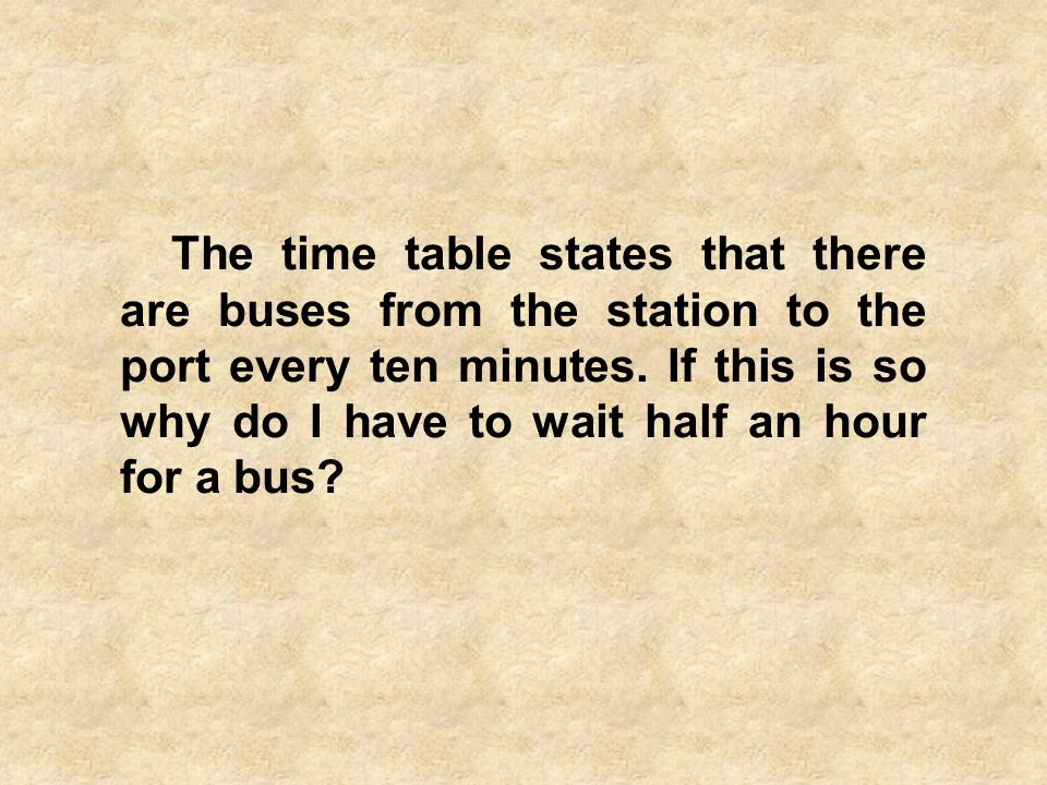 The time table states that there are buses from the station to the port every ten minutes.