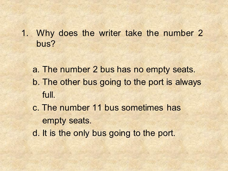 Why does the writer take the number 2 bus