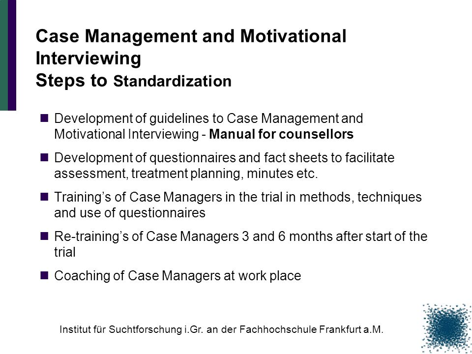 Case Management and Motivational Interviewing Steps to Standardization