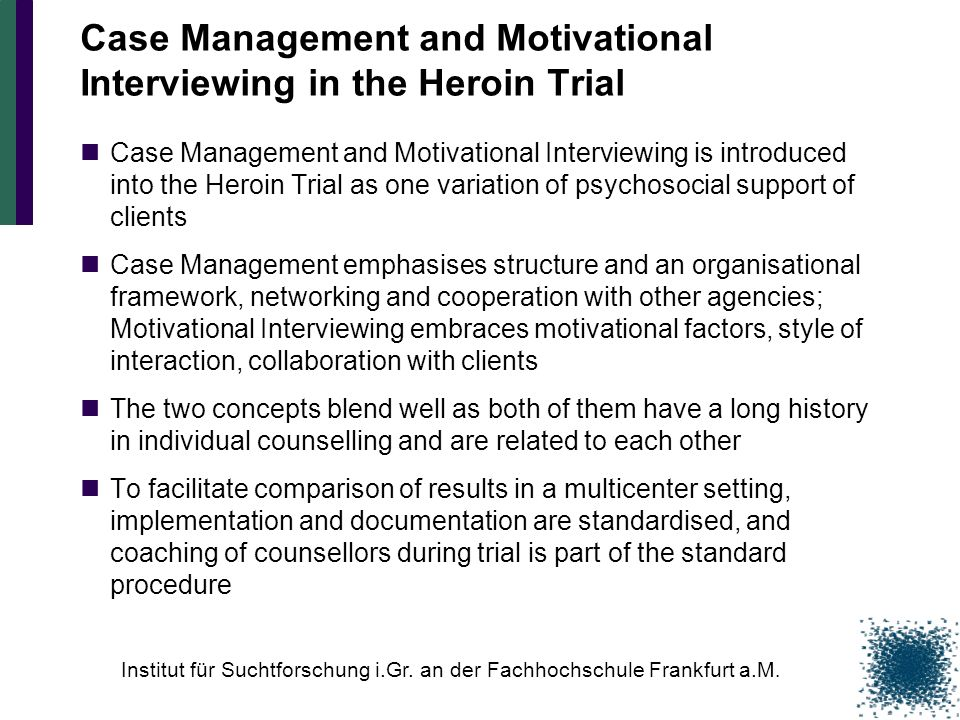 Case Management and Motivational Interviewing in the Heroin Trial