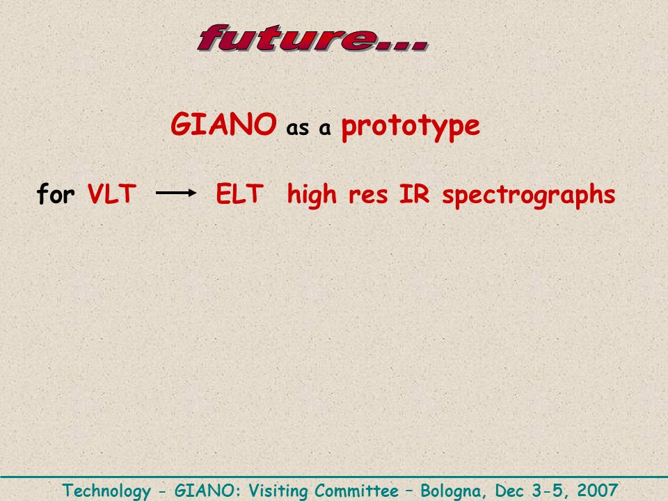 GIANO as a prototype for VLT ELT high res IR spectrographs future...