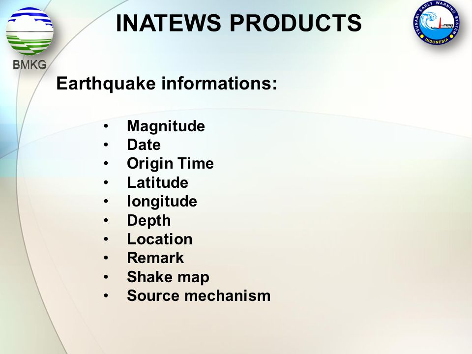 INATEWS PRODUCTS Earthquake informations: Magnitude Date Origin Time
