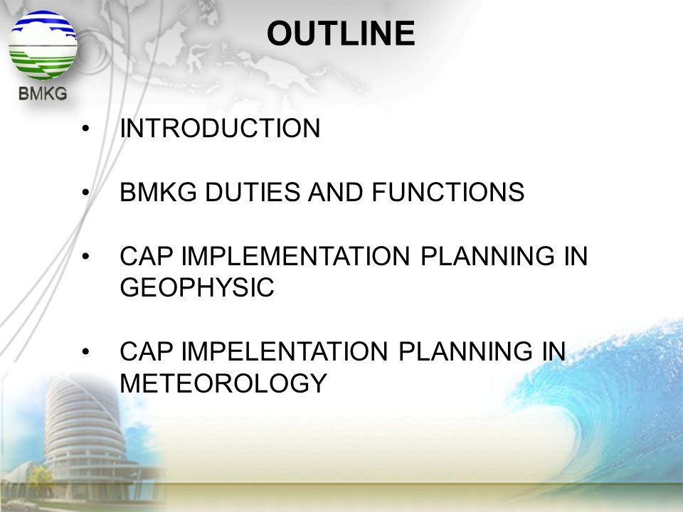 OUTLINE INTRODUCTION BMKG DUTIES AND FUNCTIONS