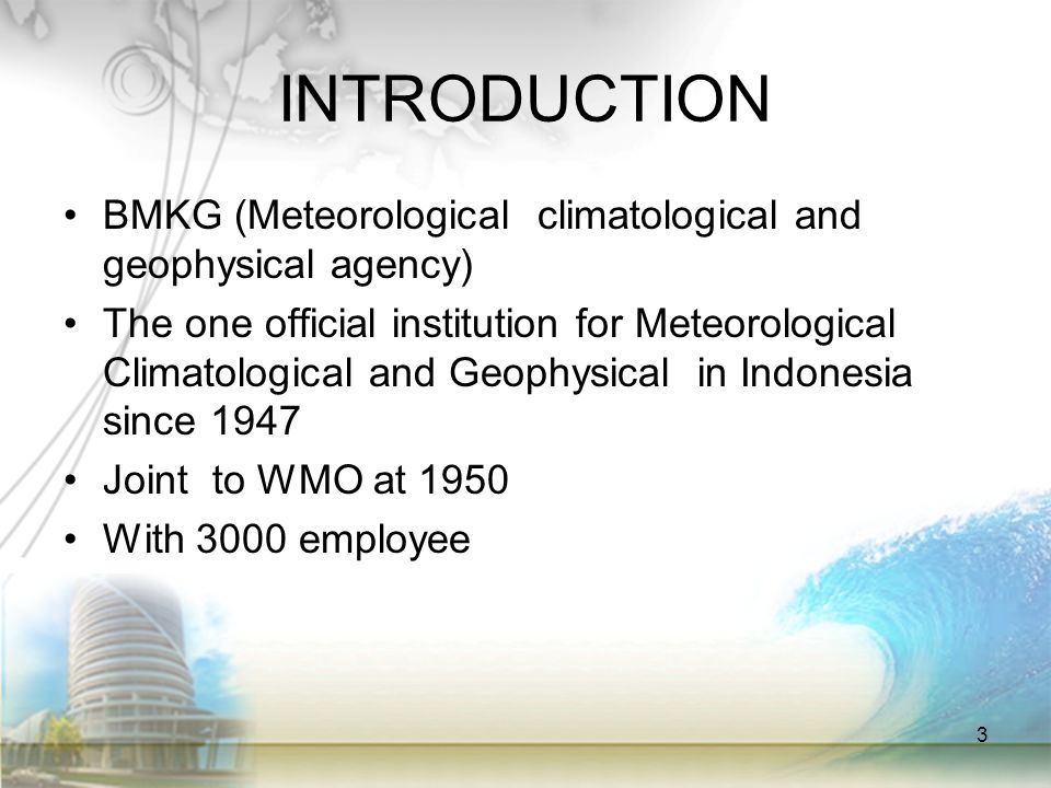 INTRODUCTION BMKG (Meteorological climatological and geophysical agency)
