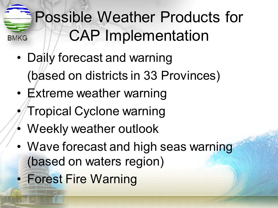 Possible Weather Products for CAP Implementation