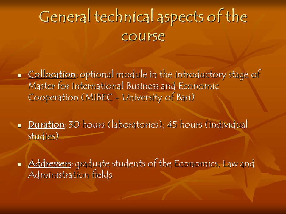 General technical aspects of the course