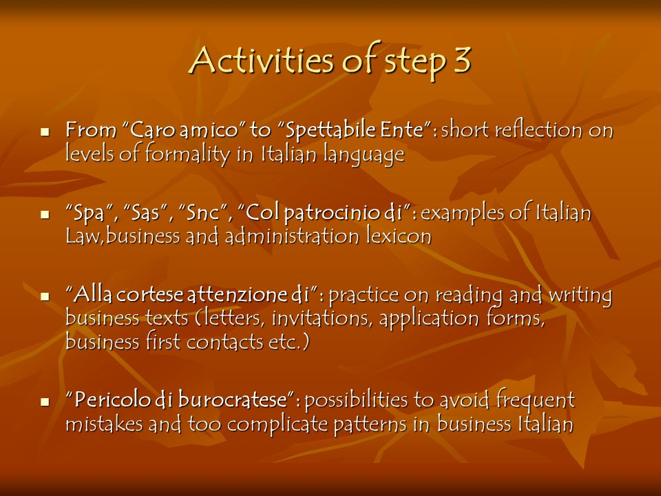 Activities of step 3 From Caro amico to Spettabile Ente : short reflection on levels of formality in Italian language.