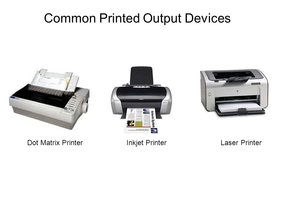 Common Printed Output Devices