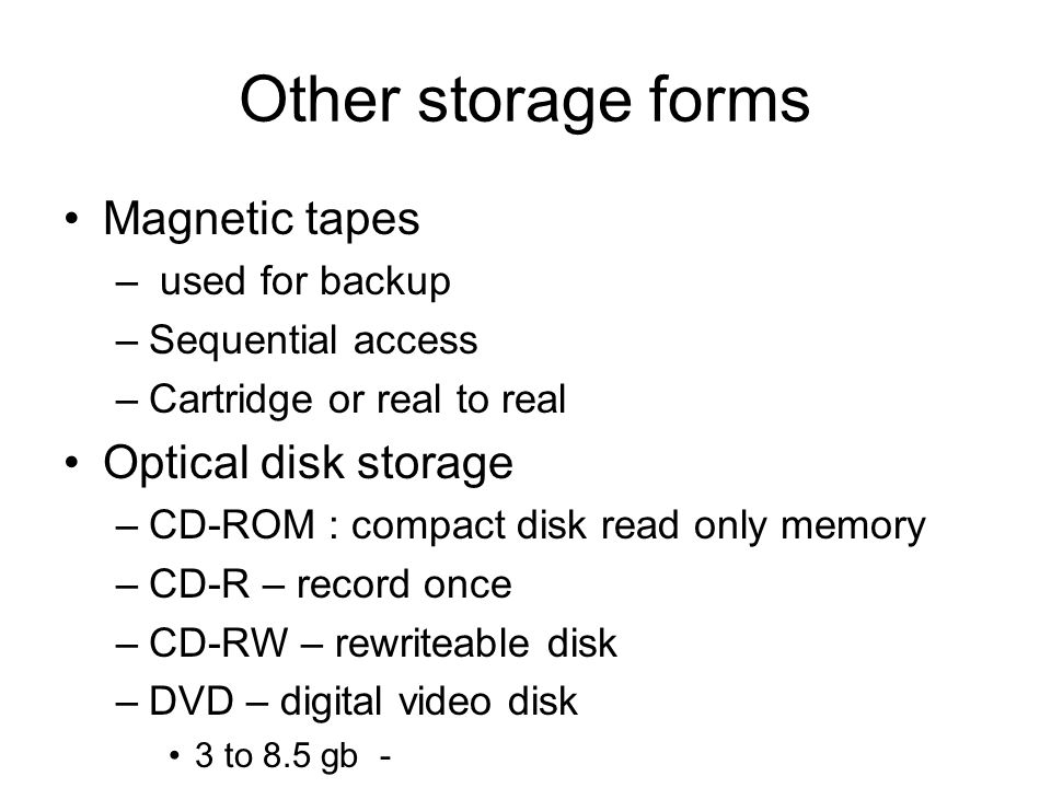 Other storage forms Magnetic tapes Optical disk storage