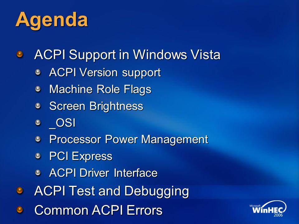 Agenda ACPI Support in Windows Vista ACPI Test and Debugging